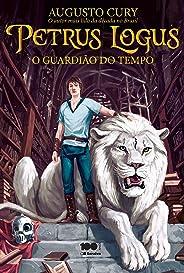Petrus Logus: Guardião do tempo - Volume 1: o Guardião do Tempo