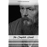 Fyodor Dostoyevsky: The Complete Novels (English Edition)