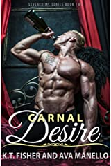 Carnal Desire (Severed MC Book 2) Kindle Edition