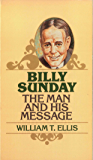 Billy Sunday: The Man and His Message (Golden Oldies)