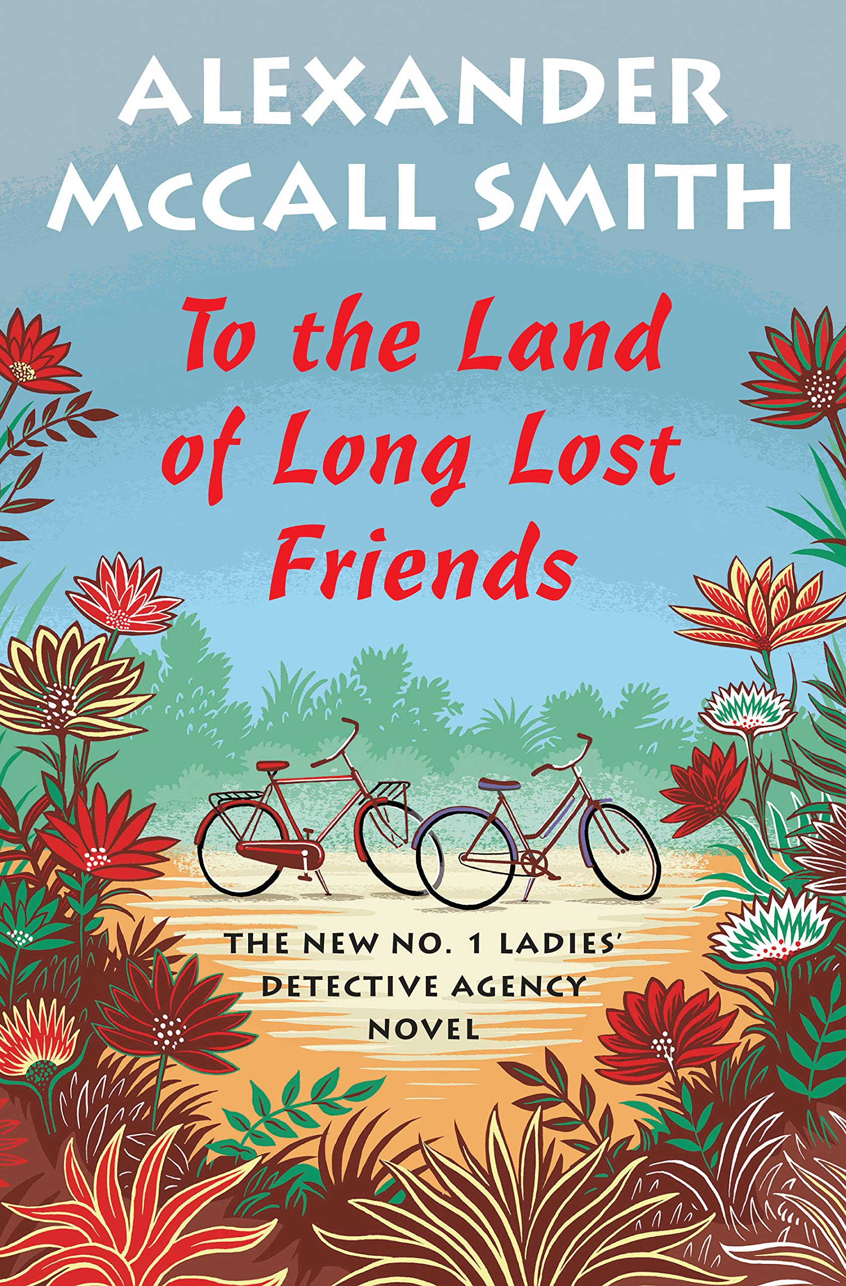To the Land of Long Lost Friends: No. 1 Ladies' Detective Agency (20) (No. 1 Ladies' Detective Agency Series) by Pantheon