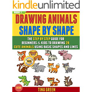 Drawing Animals Shape By Shape: The Step By Step Guide For Beginners & Kids To Drawing 28 Cute Animals Using Basic…