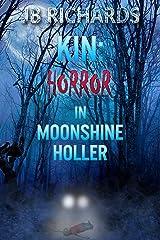 Kin: Horror in Moonshine Holler Kindle Edition