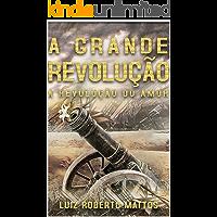 A Grande Revolução: A revolução do amor