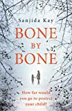 Bone by Bone: A psychological thriller so compelling, you won't be able to put it down