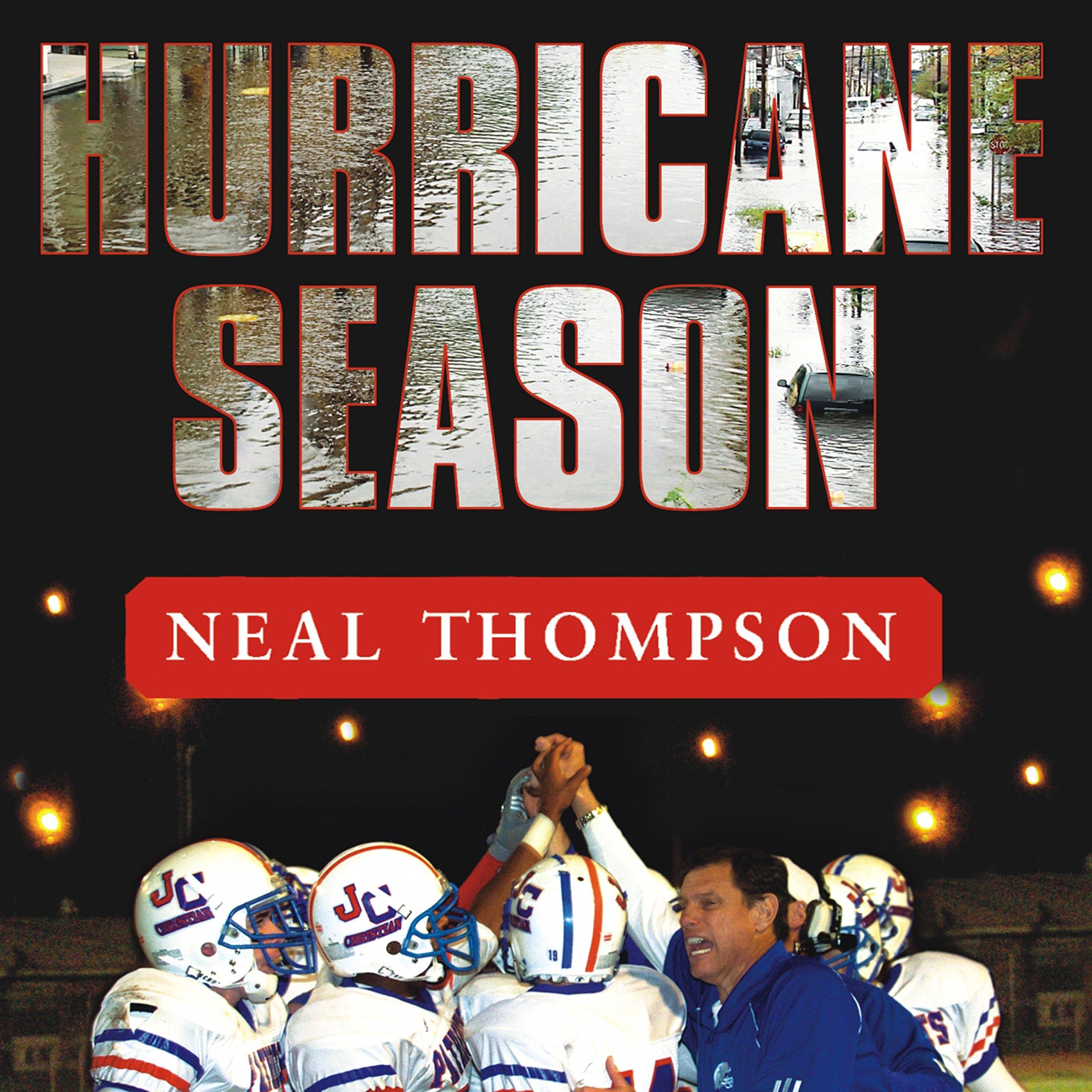 Hurricane Season: A Coach, His Team, and Their Triumph in the Time of Katrina