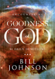 Encountering the Goodness of God: 90 Daily Devotions