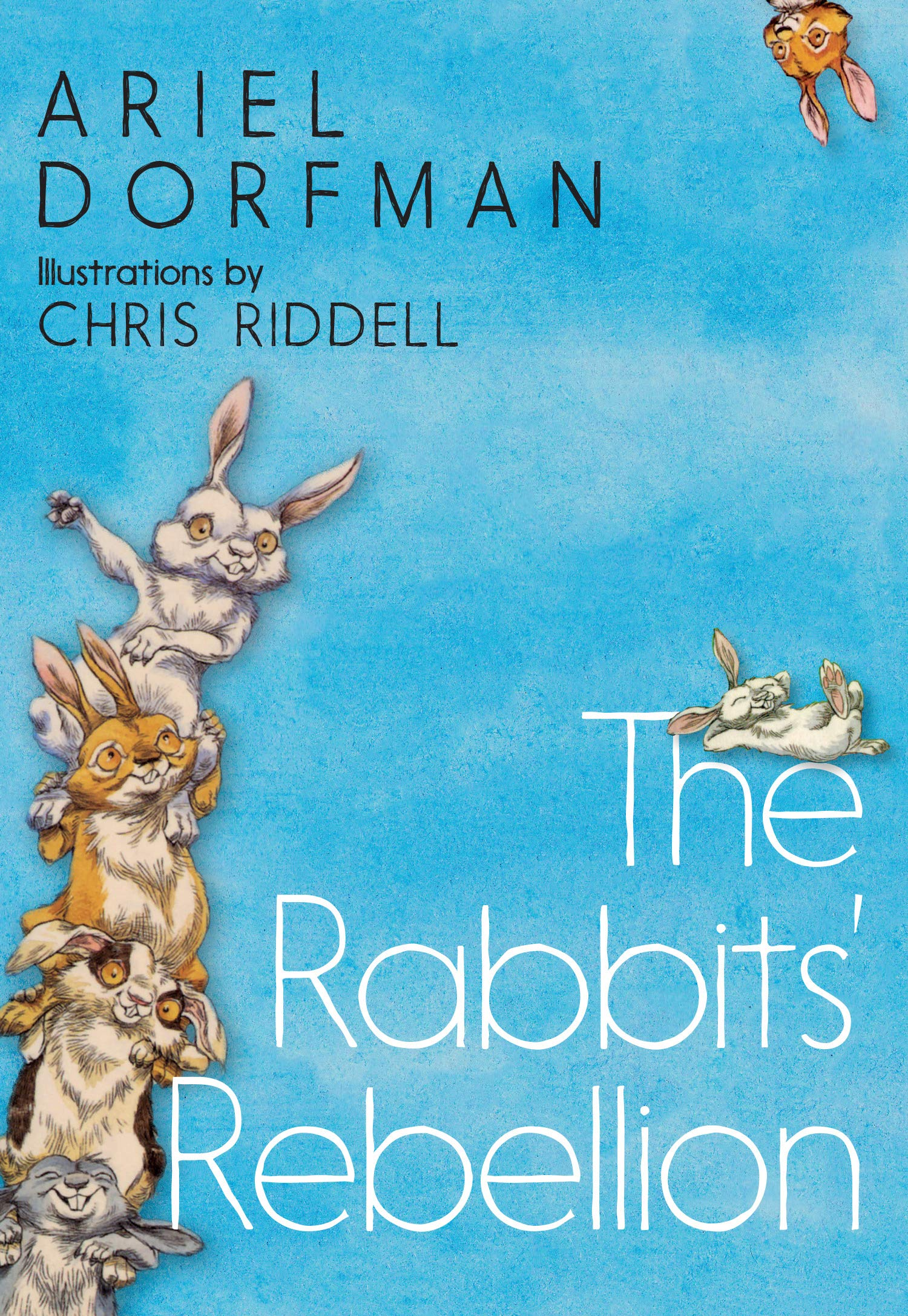 The Rabbits' Rebellion: Ariel Dorfman, Chris Riddell ...