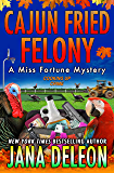 Cajun Fried Felony (A Miss Fortune Mystery Book 15) (English Edition)