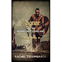 Ragnar and the Women Who Loved Him (Viking Secrets Book 1)