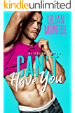 Can't Have You: A Stand-Alone Brother's Best Friend Romance (We Shouldn't Book 2)