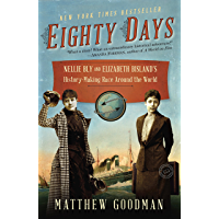 Eighty Days: Nellie Bly and Elizabeth Bisland's History-Making Race Around the World (English Edition)