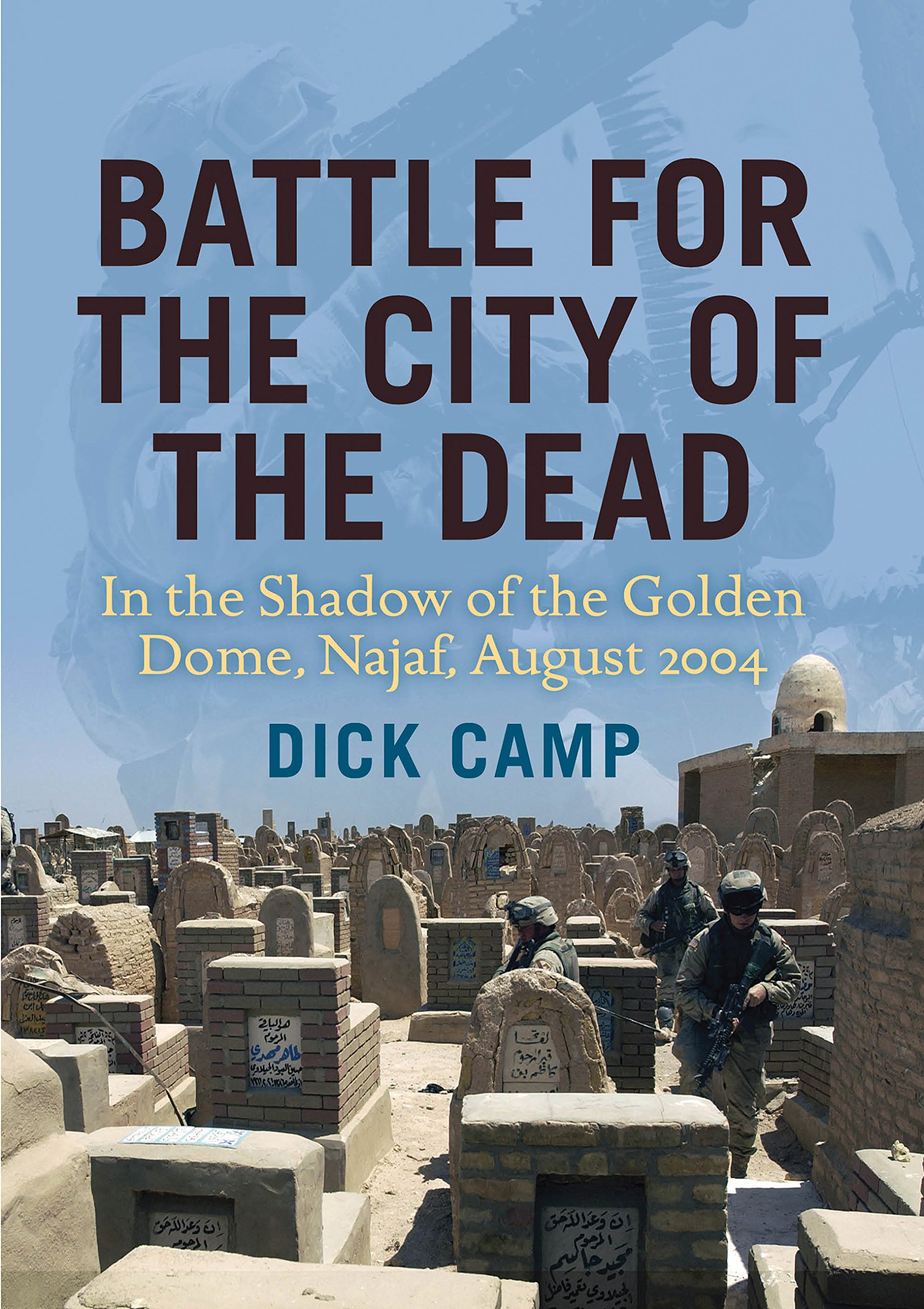 Download Battle for the City of the Dead: In the Shadow of the Golden Dome, Najaf, August 2004 pdf epub