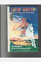 Deaf Smith: Scout, Spy, and Texas Hero Hardcover