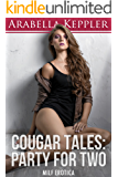 Cougar Tales: Party for Two (MILF Erotica)