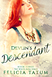 Devlin's Descendant (The White Aura Series Book 3)