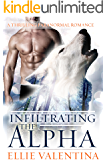 Infiltrating The Alpha: A Thrilling Paranormal Romance