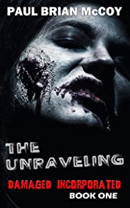 The Unraveling: Damaged Incorporated, Book One