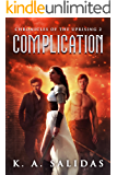 Complication: A Supernatural Rebellion Thriller (Chronicles of the Uprising Book 2)