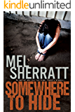 Somewhere to Hide: Secrets, lies and revenge in a standalone drama. (The Estate Series Book 1)