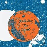 The Birthday of the World [VINYL]