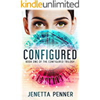 Configured: Book #1 in the Configured Trilogy book cover