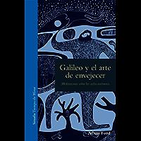 Galileo y el arte de envejecer (Tiempo de Mirar nº 6)