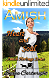 Amish Heart and Soul: Inspirational Clean Amish Romance (Amish Heritage Series Book 1)