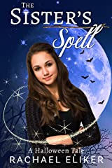 The Sister's Spell: A Halloween Tale Kindle Edition