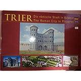Trier - Die römische Stadt in Bildern. Die römische Stadt in Bildern