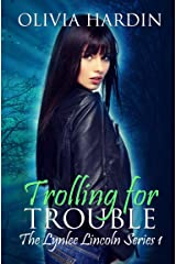Trolling for Trouble (The Lynlee Lincoln Series Book 1) Kindle Edition