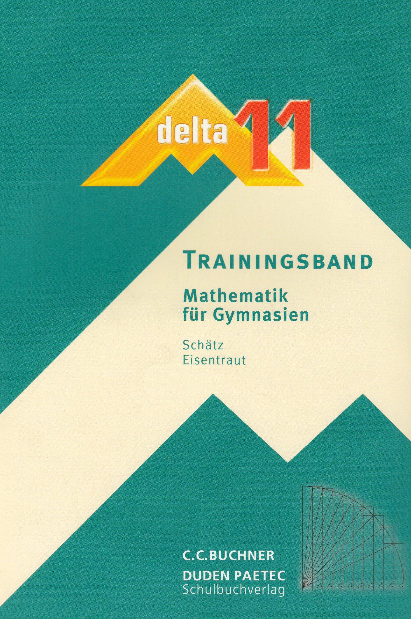 delta Mathematik - Sekundarstufe II - Bayern: 11. Schuljahr - Arbeitsbuch