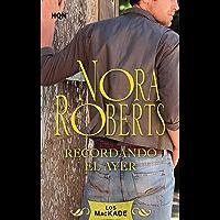 Recordando el ayer: Los Mackade (1) (Nora Roberts) (Spanish Edition)