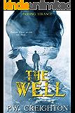 Passing Strange: The Well