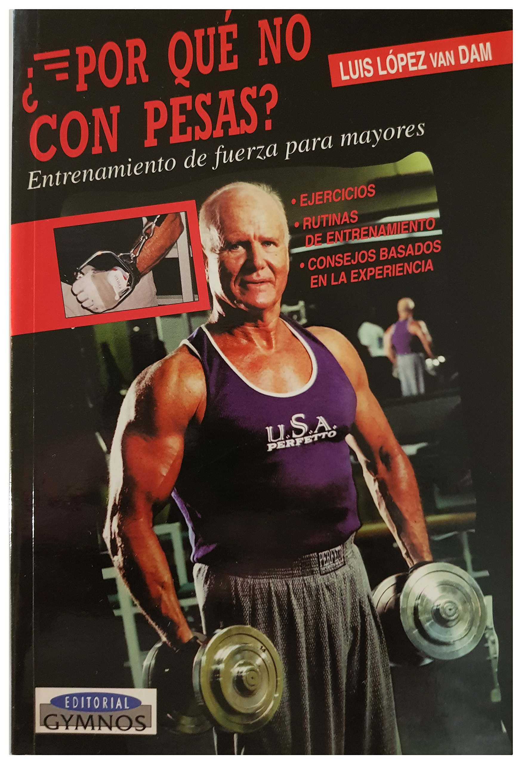 Por Que No Con Pesas? (Spanish Edition) (Spanish) Paperback – January, 2001