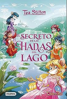 El secreto de las hadas del lago: Tea Stilton Especial (Libros especiales de Tea