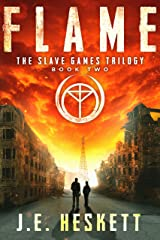 Flame: A Dystopian Thriller (The Slave Games Trilogy Book 2) Kindle Edition