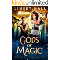 Gods of Magic (Dragon's Gift: The Amazon Book 1)