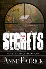 Secrets (Wounded Heroes Series Book 4) Kindle Edition