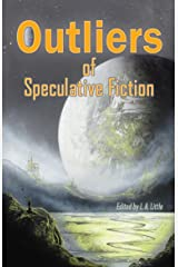 Outliers of Speculative Fiction Kindle Edition