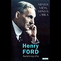 FORD: Minha vida, minha obra: Autobiografia (Os Empreendedores)