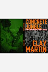 Concrete Jungle: A Green Beret's guide to Urban Survival Kindle Edition