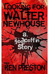 Looking For Walter Newhouse Kindle Edition