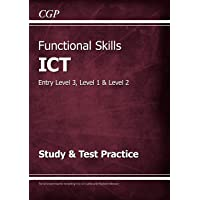 Functional Skills ICT - Entry Level 3, Level 1 and Level 2 - Study & Test Practice (CGP Functional Skills)