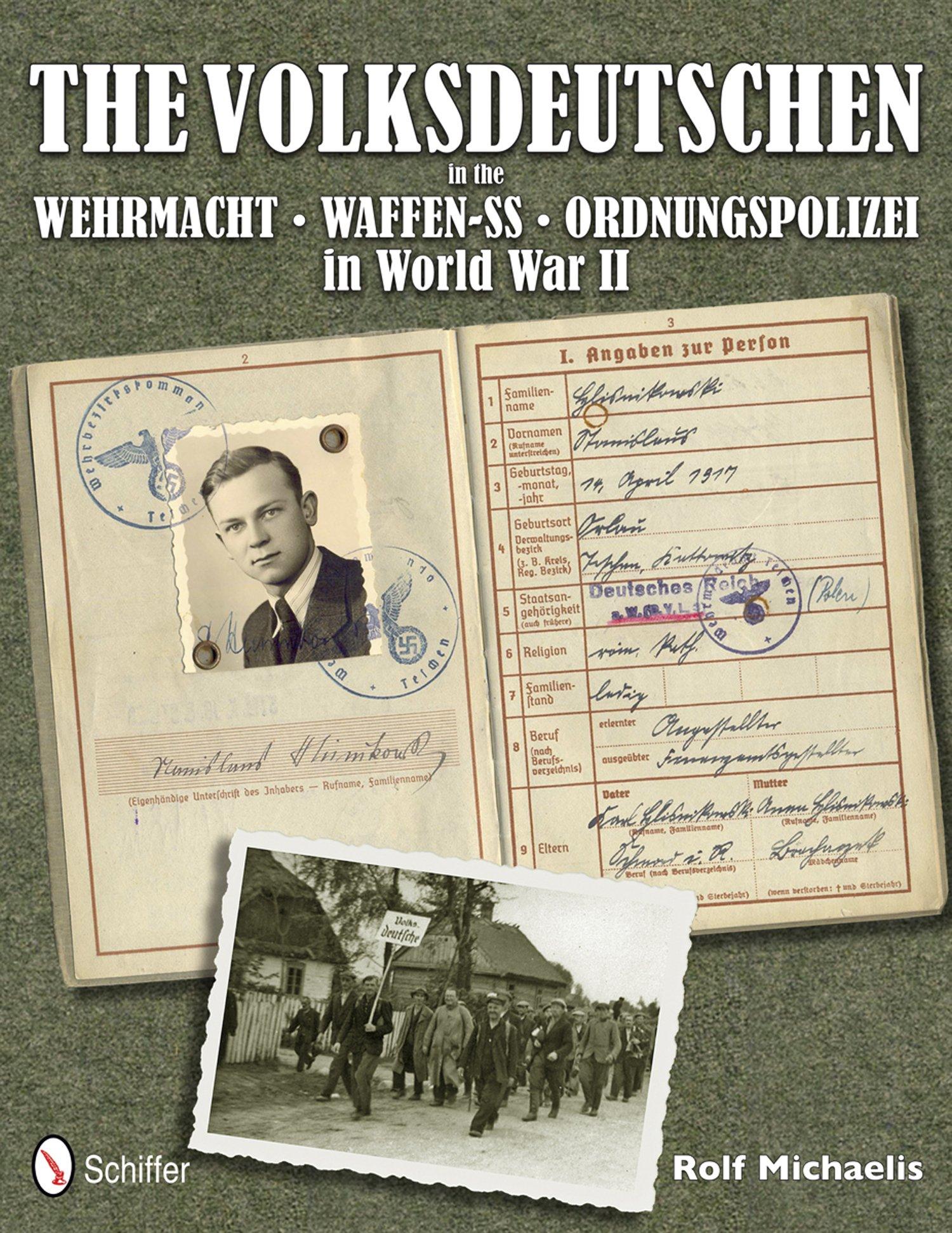 Download The Volksdeutschen in the Wehrmacht, Waffen-SS, Ordnungspolizei in World War II ebook