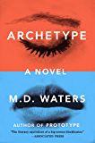 Archetype: A Novel (Archetype series Book 1)