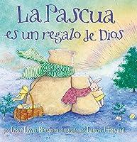 La Pascua Es Un Regalo De Dios = God Gave Us