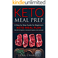 Keto Meal Prep: A Step by Step Guide for Beginners - Keto Meal Plan (keto diet for beginners, meal prep for beginners, keto meal prep)