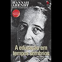 Hannah Arendt pensa a educação (Coleção biblioteca do professor)