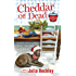 Cheddar Off Dead (An Undercover Dish Mystery)
